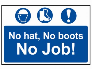 No Hat, No Boots, No Job - PVC 600 x 400mm