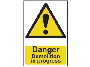 Danger Demolition In Progress - PVC 400 x 600mm