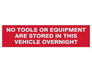 No Tools Or Equipment Stored In This Vehicle Overnight - SAV/CLG 200 x 50mm