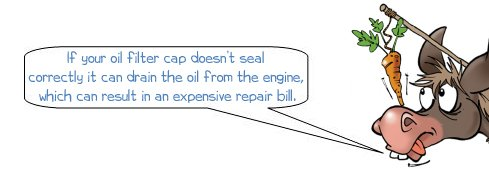 """Wonkee Donkee says: """"If your oil filter cap doesn't seal correctly it can drain the oil from the engine, which can result in an expensive repair bill."""""""