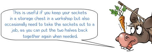 """Wonkee Donkee says: """"This is useful if you keep your sockets in a storage chest in a workshop but also occasionally need to take the sockets out to a job, as you can put the two halves back together again when needed."""""""
