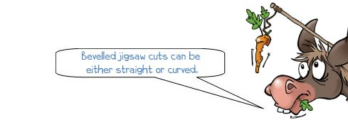 Wonkee Donkee says: 'Bevelled jigsaw cuts can be either straight or curved.'