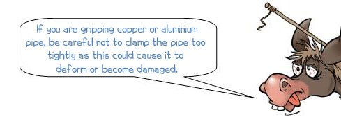 Wonkee Donkee says: 'If you are gripping copper or aluminium pipe, be careful not to clamp the pipe too tightly as this could cause it to deform or become damaged.'