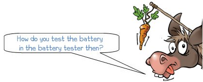 How do you test the battery in the battery tester then?