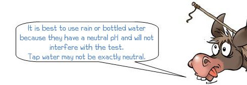 It is best to use rain or bottled water because they have a neutral pH and will not interfere with the test. Tap water may not be exactly neutral.