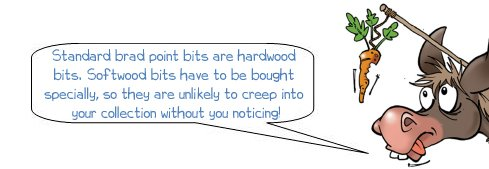 Wonkee Donkee explains that standard brad point bits are designed for hardwood, so it's not generally possible to end up with a softwood bit without realising
