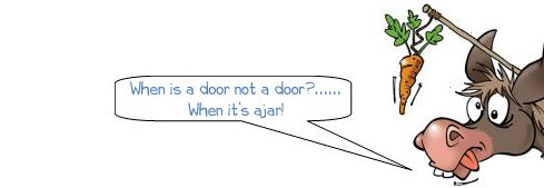 """Wonkee Donkee says """"When is a door not a door?...When it's ajar!"""""""