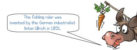 """Wonkee Donkee says """"The folding ruler was invented by the German industrialist Anton Ullrich in 1851."""""""