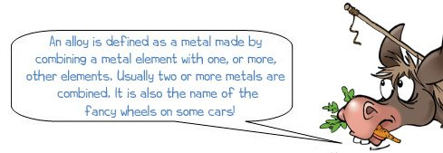 """Wonkee Donkee says """"An alloy is defined as a metal made by combining a metal element with one or more other elements. Commonly two or more metal elements are combined. It is also the name of the fancy wheels on some cars!"""""""