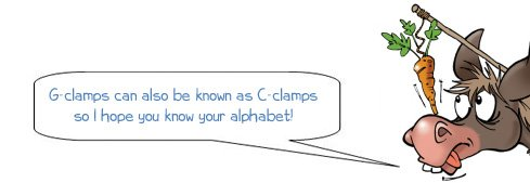 Donkee says 'G clamps can also be known as C clamps'