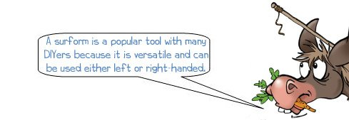 Donkee says 'A surform tool can be used either left or right-handed'