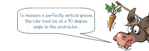 """Wonkee Donkee says """"To measure a perfectly vertical groove, the ruler must be at a 90 degree angle to the protractor."""""""