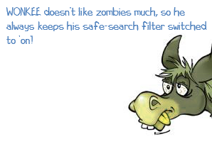 Donkee doesn't like zombies much, so he always keeps his 'safe search filter' switched to 'on'!