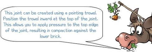 Wonkee Donkee says: 'This joint can be created using a pointing trowel. Position the trowel inward at the top of the joint. This allows you to apply pressure to the top edge of the joint, resulting in compaction against the lower brick.'