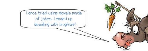 Wonkee Donkee makes a dowel joke