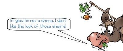 """Wonkee Donkee says """"I'm glad I'm not a sheep, I don't like the look of those shears"""""""