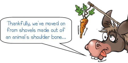 """WD says """"Thankfully, we've moved on from shovels made out of an animal's shoulder bone... """""""
