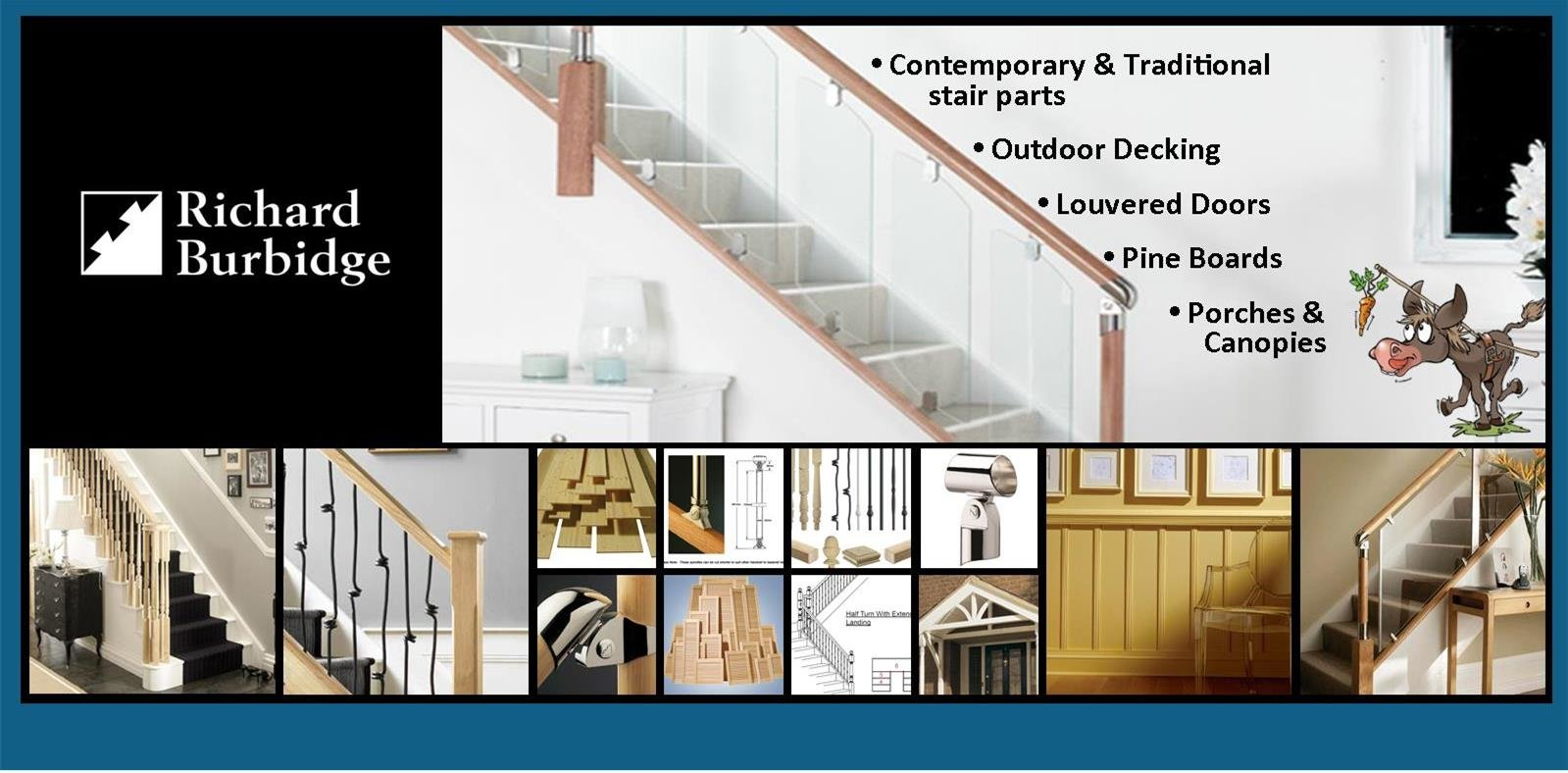 Wonkee Donkee Richard Burbidge for contemporary stair parts, traditional stair parts, bannisters, decking, newels, handrails, louvered doors, pine board, skirting, mouldings, architrave, metal spindles, newels and newel posts
