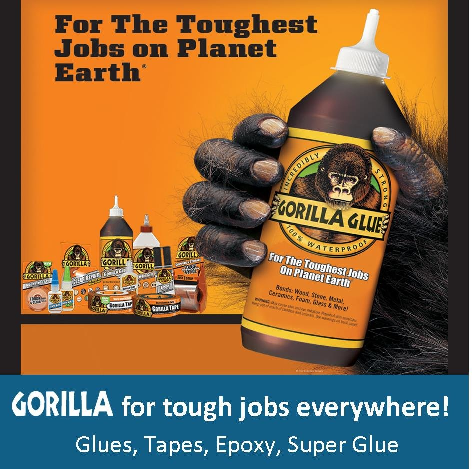 For those tough jobs, let Gorilla hold it together.
