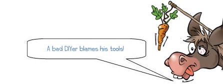 A bad DIYer always blames his tools