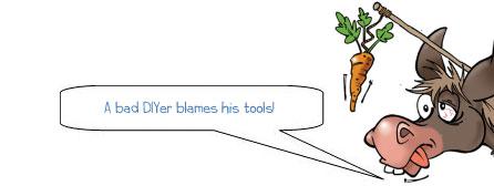 A bad DIYer always blames his tools